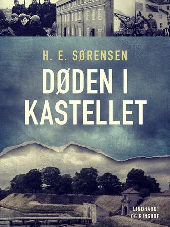 H. E. Sørensen (f. 1940): Døden i Kastellet : bogen om Viggo Lausten-sagen