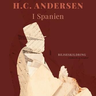 H. C. Andersen (f. 1805): I Spanien