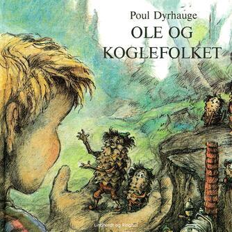 Poul Dyrhauge: Ole og koglefolket