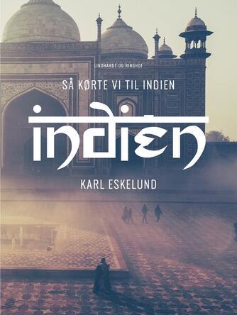 Karl Eskelund: Så kørte vi til Indien