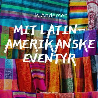 Lis Andersen (f. 1918): Mit latinamerikanske eventyr