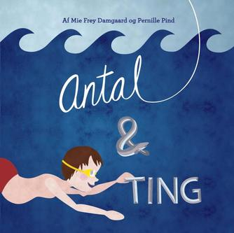 Pernille Pind, Mie Frey Damgaard: Antal & ting