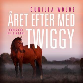 Gunilla Wolde: Året efter med Twiggy (Ved Tacha Elung)