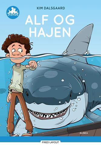 Kim Dalsgaard: Alf og hajen