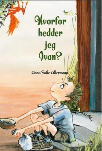 Anne Sofie Allermann (f. 1971): Hvorfor hedder jeg Ivan?