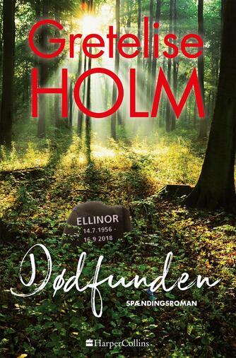 Gretelise Holm (f. 1946): Dødfunden : spændingsroman