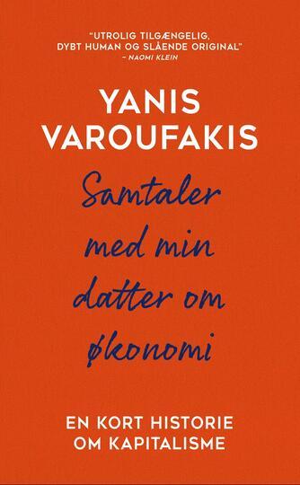 Yanis Varoufakis: Samtaler med min datter om økonomi : en kort historie om kapitalisme