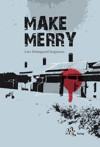 Lars Holmgård Jørgensen: Make merry
