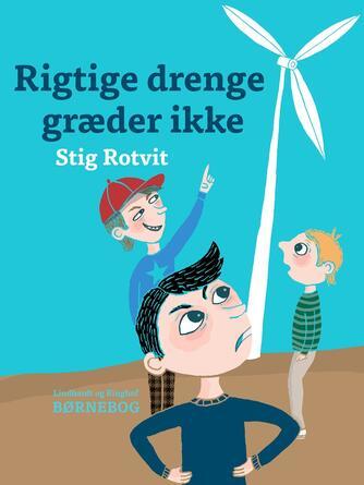 Stig Rotvit: Rigtige drenge græder ikke