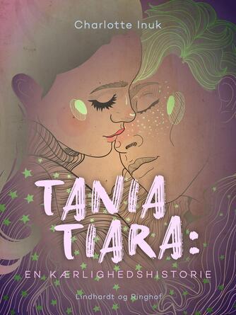 Lotte Inuk: Tania Tiara : en kærligheds historie
