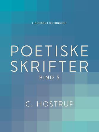 : Poetiske skrifter (bind 5)