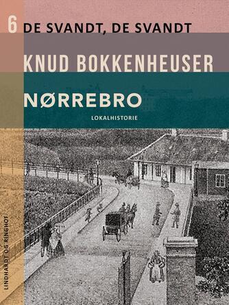 Knud Bokkenheuser: Nørrebro : Vandringer paa det gamle Nørrebro