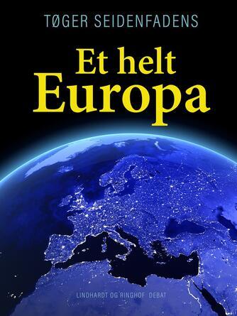 Tøger Seidenfaden: Et helt Europa