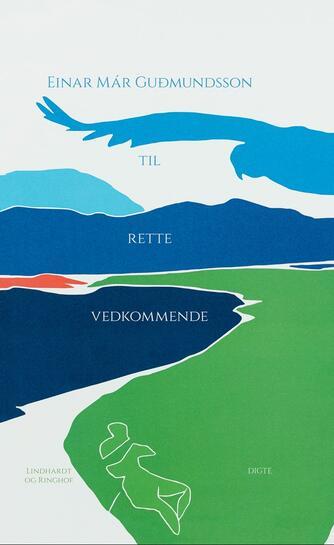 Einar Már Guðmundsson: Til rette vedkommende : digte