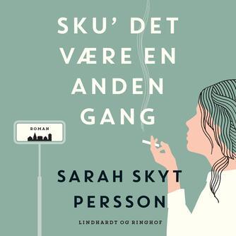 Sarah Skyt Persson: Sku' det være en anden gang