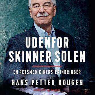 Hans Petter Hougen: Udenfor skinner solen