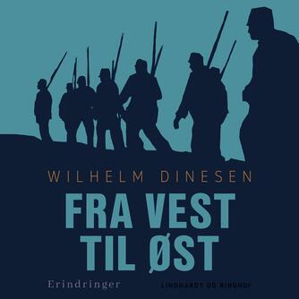 W. Dinesen: Fra vest til øst : Fra ottende brigade