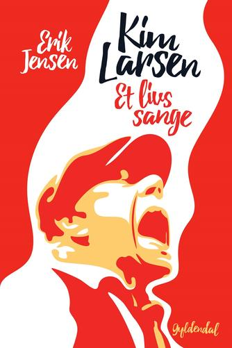 Erik Jensen (f. 1960): Kim Larsen - et livs sange