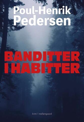 Poul-Henrik Pedersen (f. 1945): Banditter i habitter