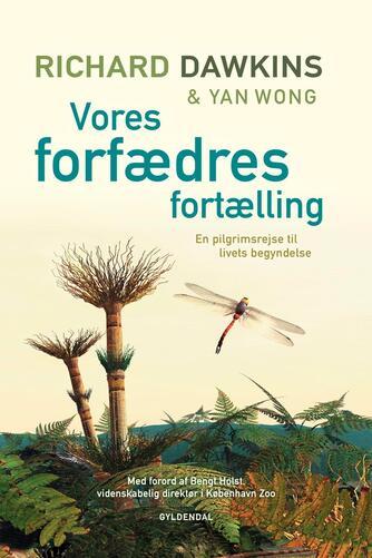 Richard Dawkins, Wong Yan: Vores forfædres fortælling : en pilgrimsrejse til livets begyndelse