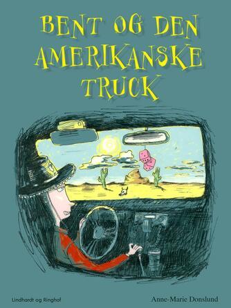 Anne-Marie Donslund: Bent og den amerikanske truck