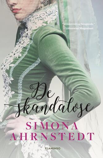 Simona Ahrnstedt: De skandaløse