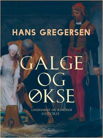 Hans Gregersen (f. 1946): Galge og økse