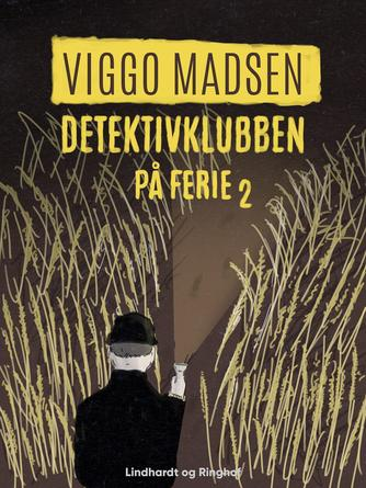 Viggo Madsen (f. 1943): Detektivklubben på ferie
