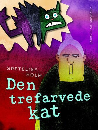 Gretelise Holm (f. 1946): Den trefarvede kat : gys med bedstemor i ledvogterhuset