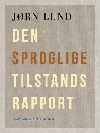 Jørn Lund (f. 1946): Den sproglige tilstandsrapport