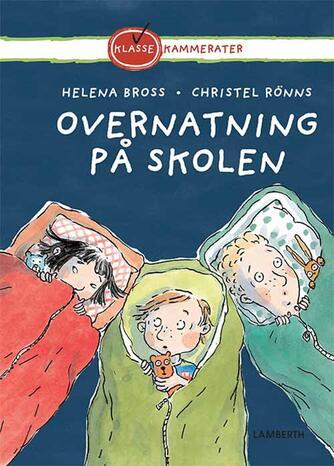 Helena Bross: Overnatning på skolen