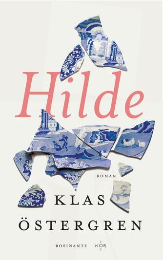 Klas Östergren: Hilde : roman