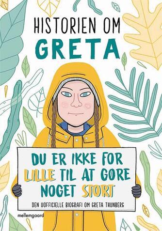 Valentina Camerini (f. 1981): Historien om Greta : du er ikke for lille til at gøre noget stort : den uofficielle biografi om Greta Thunberg