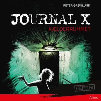 Peter Grønlund (f. 1970-04-11): Journal X - kælderrummet