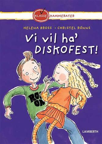 Helena Bross: Vi vil ha' diskofest!