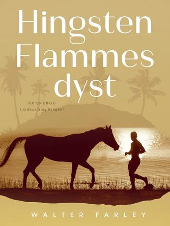Walter Farley: Hingsten Flamme's dyst