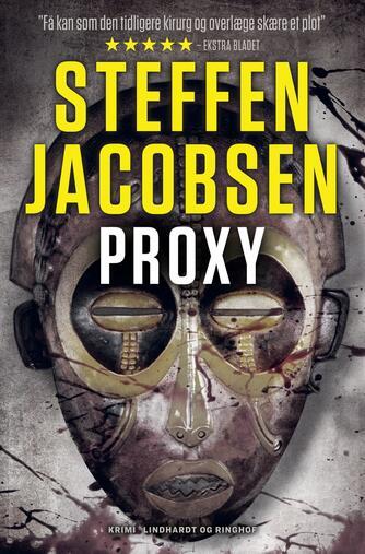 Steffen Jacobsen (f. 1956): Proxy : tid til at fødes, tid til at dø