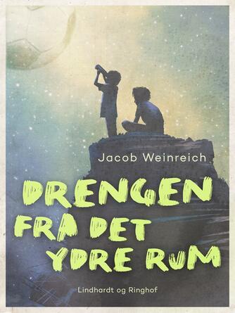 Jacob Weinreich: Drengen fra det ydre rum