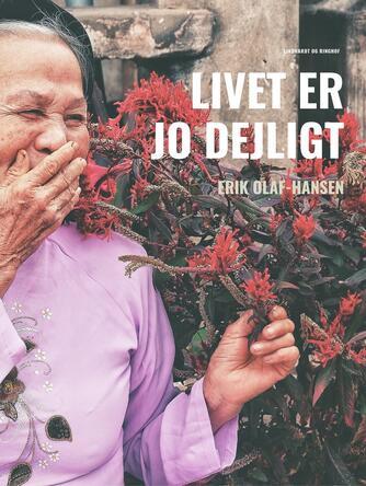 Erik Olaf-Hansen: Livet er jo dejligt