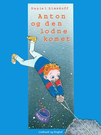 Daniel Zimakoff: Anton og den lodne komet