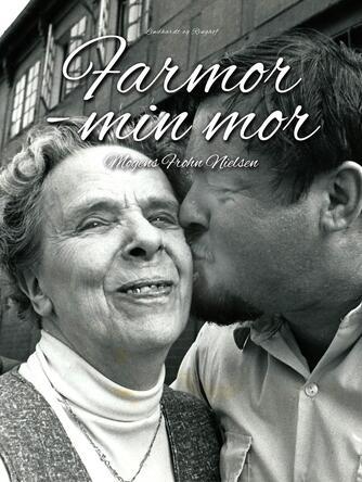 Mogens Frohn Nielsen: Farmor - min mor
