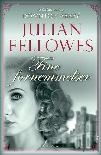 Julian Fellowes: Fine fornemmelser
