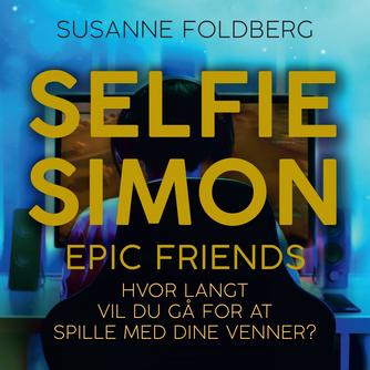 Susanne Foldberg (f. 1970): Selfie Simon epic friends