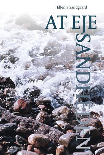 Ellen Strandgaard: At eje sandheden