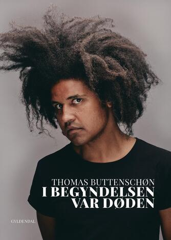 Thomas Buttenschøn: I begyndelsen var døden