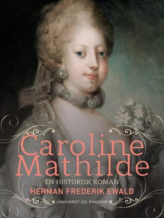 H. F. Ewald: Caroline Mathilde