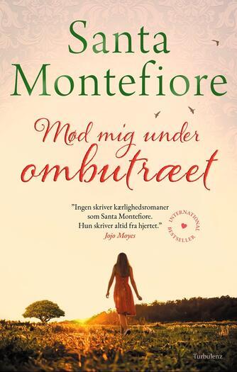 Santa Montefiore: Mød mig under ombutræet