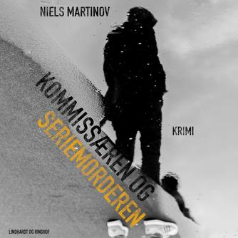 Niels Martinov: Kommissæren og seriemorderen