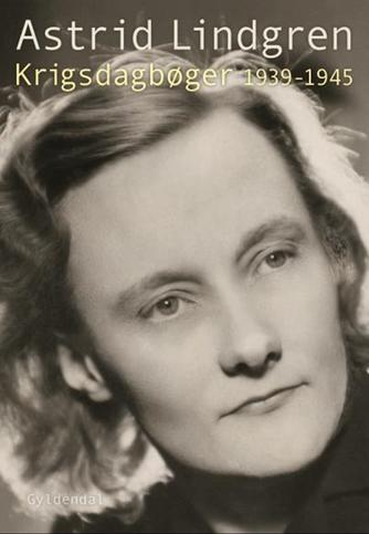 Astrid Lindgren: Krigsdagbøger 1939-1945