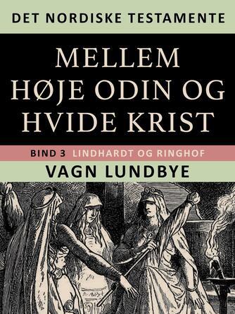 : Det nordiske testamente. Mellem høje Odin og hvide Krist. Bind 3